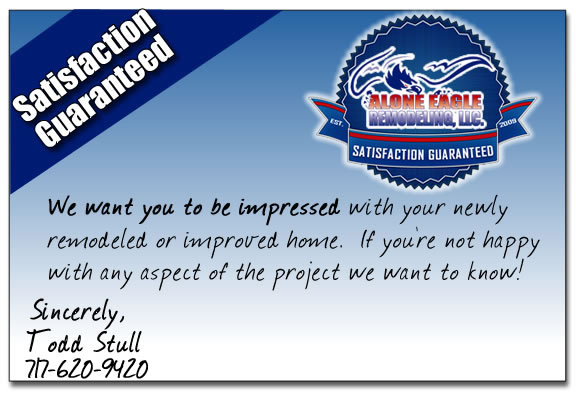 Alone Eagle Remodeling LLC Satisfaction Guarantee